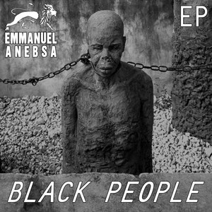Black People - EP | Emmanuel Anebsa