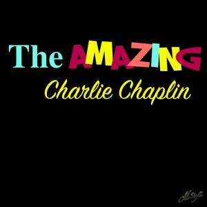 The Amazing Charlie Chaplin | Charlie Chaplin