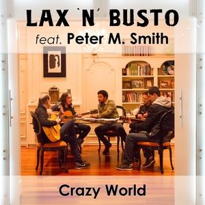 Crazy World | Lax'n'Busto