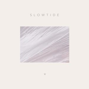 Slowtide | Slowtide