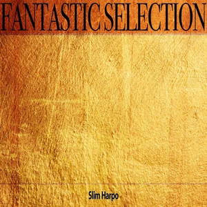 Fantastic Selection | Slim Harpo