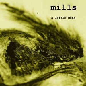 A Little More | Mills