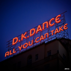 All You Can Take | D.K.Dance