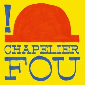 !   Chapelier Fou