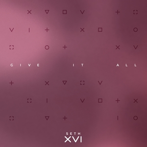 Give It All | Seth XVI