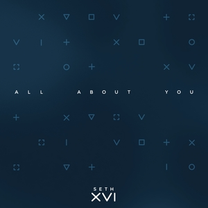 All About You | Seth XVI