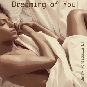Dreaming of You | Benny Montaquila DJ