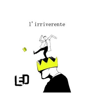 L'irriverente | L.E.D.