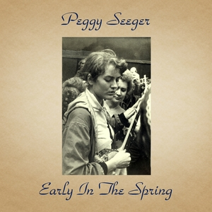 Early in the Spring | Peggy Seeger