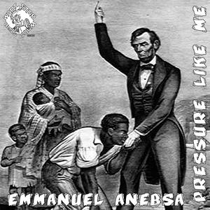 Pressure Like Me | Emmanuel Anebsa