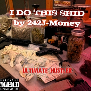 I Do This Shid | 242J-Money