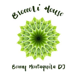 Broccoli House | Benny Montaquila DJ