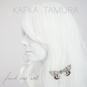 Find Me Well   Kafka Tamura