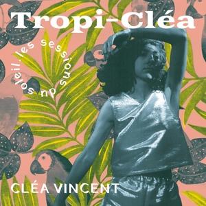 Tropi-cléa | Cléa Vincent