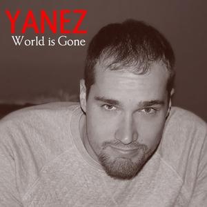 World Is Gone | Yanez