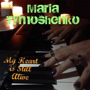 My Heart Is Still Alive | Maria Tymoshenko