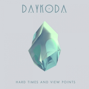 Hard Times and View Points | Daykoda