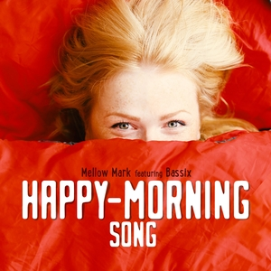 Happy Morning Song | Mellow Mark