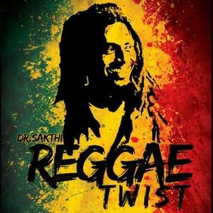 Reggae Twist | Dr. Sakthi
