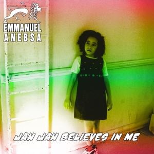 Jah Jah Believes in Me | Emmanuel Anebsa