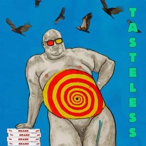 Tasteless | Shame
