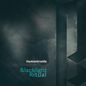 Blacklight Ritual | Humantronic