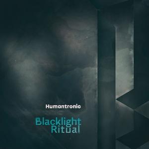 Blacklight Ritual | Humantronic
