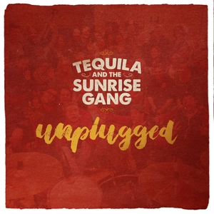 Unplugged | Tequila And The Sunrise Gang