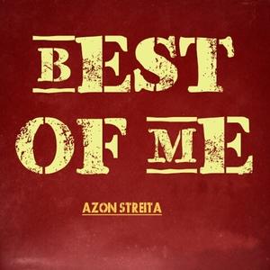 Best of Me | Azon Streita