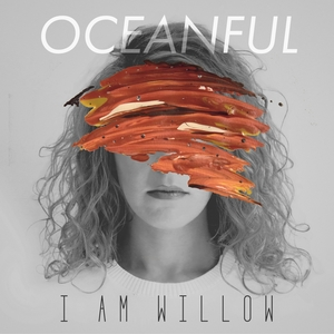 Oceanful | I AM WILLOW