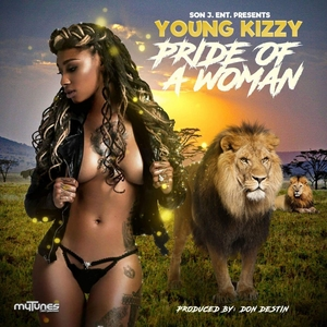 Pride of a Woman - Single | Young Kizzy