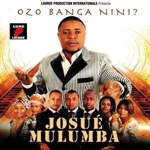 Ozo Banga Nini? | Josué Mulumba