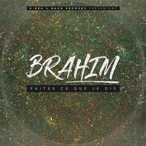 Faites ce que je dis | Brahim