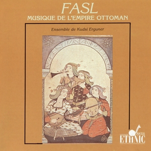 Fasl   Ensemble de Kudsi Erguner