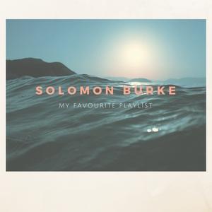 My Favourite Playlist | Solomon Burke