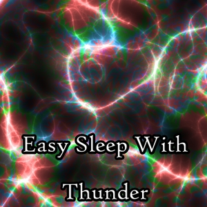 Easy Sleep With Thunder | Thunderstorms