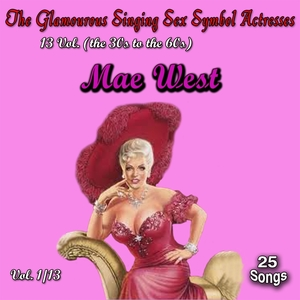 Glamourous Sex Symbols of the Screen, Vol. 1 | Mae West