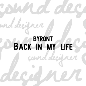 Back in my life | Byront