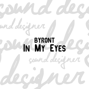 In My Eyes | Byront
