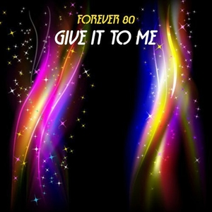Give It to Me | Forever 80