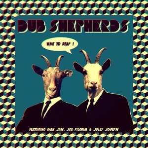 Time to Reap | Dub Shepherds