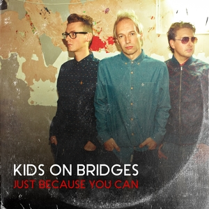Just Because You Can | Kids On Bridges