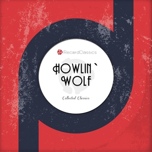 Collected Classics | Howlin´Wolf