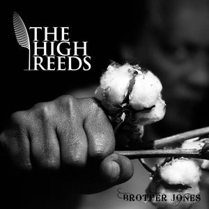 Brother Jones | The High Reeds