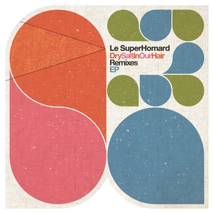 Dry Salt in Our Hair | Le SuperHomard