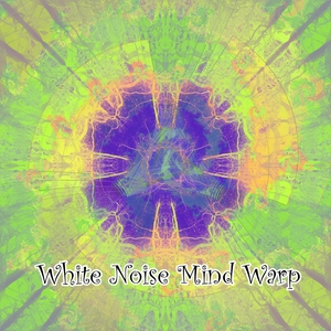 White Noise Mind Warp | White Noise Meditation