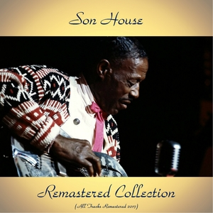 Remastered Collection | Son House