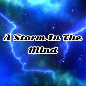 A Storm In The Mind | Thunderstorms