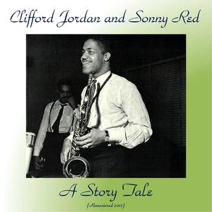 A Story Tale | Clifford Jordan And Sonny Red