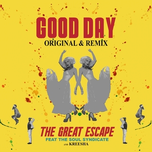 Good Day | The Great Escape